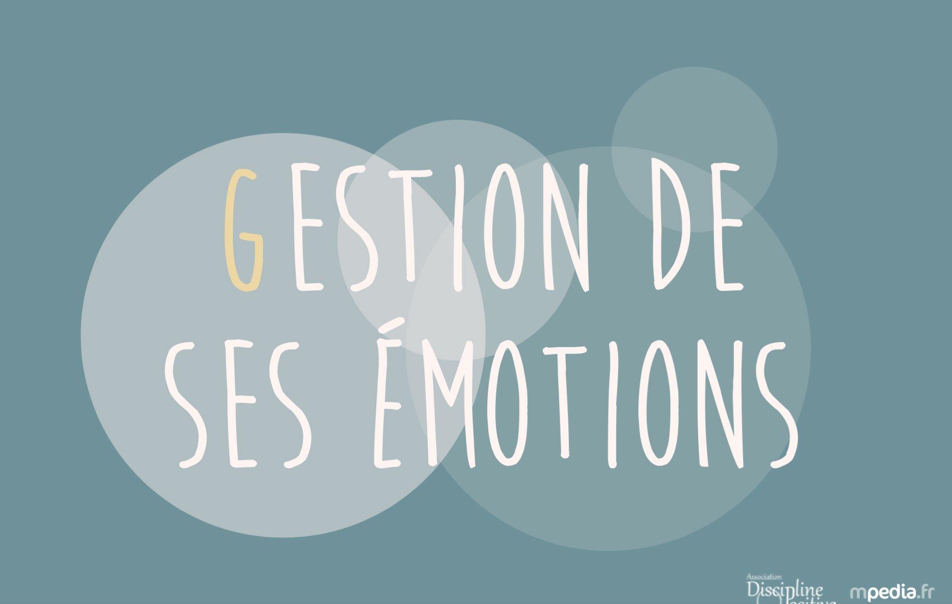 G comme GESTION DE SES EMOTIONS - mpedia.fr
